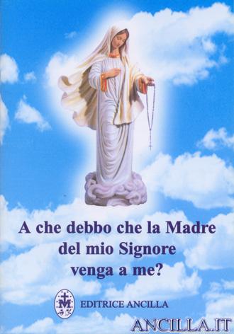 A che debbo che la Madre del mio Signore venga a me?