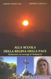 Alla scuola della Regina della Pace - Volume 1