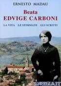 Beata Edvige Carboni. La vita, le stimmate, gli scritti