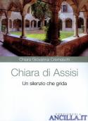 Chiara di Assisi. Un silenzio che grida