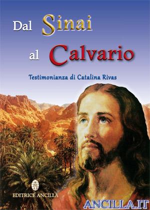 Dal Sinai al Calvario - Testimonianza di Catalina Rivas