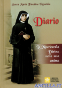 Diario di Santa Maria Faustina Kowalska. La misericordia divina nella mia anima