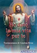 Ho dato la mia vita per te - Testimonianza di Catalina Rivas