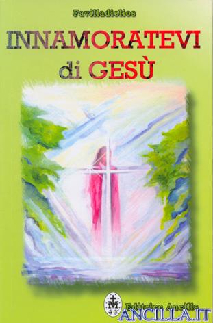 Innamoratevi di Gesù