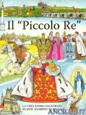 """Il """"Piccolo Re"""". La vera storia illustrata di Gesù Bambino di Praga"""