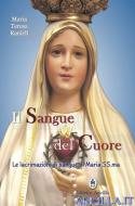 Il Sangue del Cuore - Le lacrimazioni di sangue di Maria Santissima
