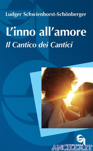 L'inno all'amore - Il Cantico dei Cantici