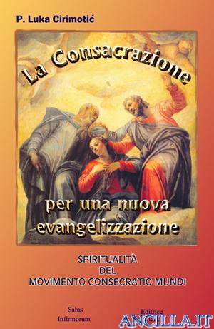 La Consacrazione per una nuova evangelizzazione