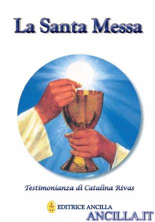 La Santa Messa - Testimonianza di Catalina Rivas