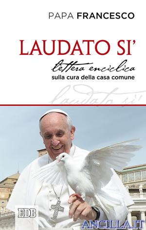 Laudato si' - Lettera Enciclica EDB