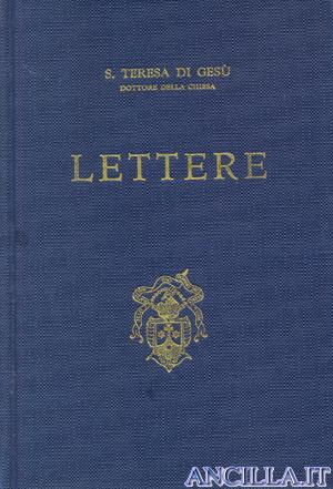 Lettere di Santa Teresa di Gesù Dottore della Chiesa