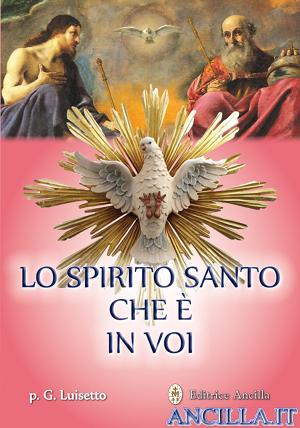 Lo Spirito Santo che è in voi