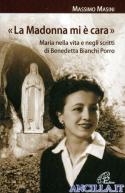 La Madonna mi è cara. Maria nella vita e negli scritti di Benedetta Bianchi Porro