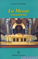 La Messa - mistero della fede