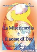La Misericordia è il nome di Dio