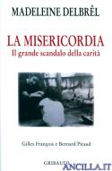 La misericordia. Il grande scandalo della carità