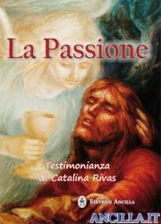 La Passione - Testimonianza di Catalina Rivas