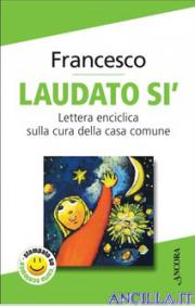 Laudato si' - Lettera Enciclica ANCORA