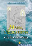 Maria, l'Eucaristia e la fine dei tempi