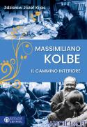 Massimiliano Kolbe. Il cammino interiore