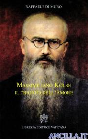 Massimiliano Kolbe: Il trionfo dell'amore