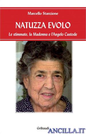 Natuzza Evolo - Le stimmate, la Madonna e l'Angelo custode