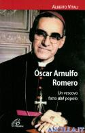Oscar Arnulfo Romero. Un vescovo fatto dal popolo