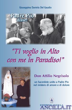Padre Pio disse: