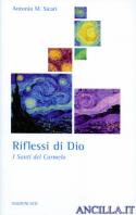 Riflessi di Dio. I santi del Carmelo