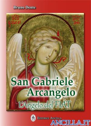 San Gabriele Arcangelo - L'Angelo del Fiat