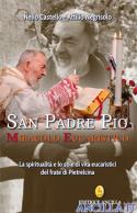 San Padre Pio Miracolo Eucaristico - La spiritualità e lo stile di vita eucaristici del frate di Pietrelcina
