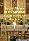 Santa Messa ed Eucaristia: la Pesca Miracolosa di anime