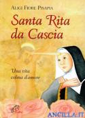 Santa Rita da Cascia. Una vita colma d'amore