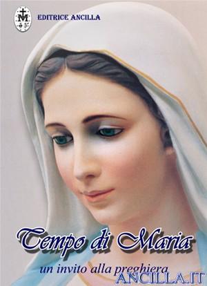 Tempo di Maria - un invito alla preghiera