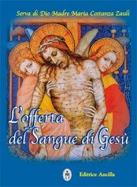 Devozione e preghiere al Preziosissimo Sangue di Gesù
