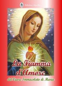 La Fiamma d'Amore del Cuore Immacolato di Maria
