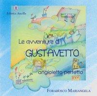 IDEA REGALO: Le avventure di Gustavetto angioletto perfetto