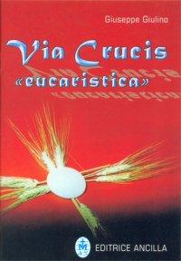 Via Crucis Eucaristica