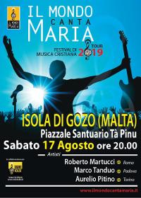 17 AGOSTO A MALTA: FESTIVAL INTERNAZIONALE DI MUSICA CRISTIANA IL MONDO CANTA MARIA