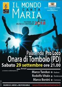 29 SETTEMBRE A ONARA DI TOMBOLO PD: FESTIVAL DI MUSICA CRISTIANA IL MONDO CANTA MARIA