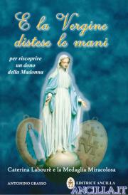 E la Vergine distese le mani
