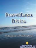 Provvidenza Divina - Testimonianza di Catalina Rivas