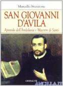 San Giovanni d'Avila Apostolo dell'Andalusia e Maestro di Santi