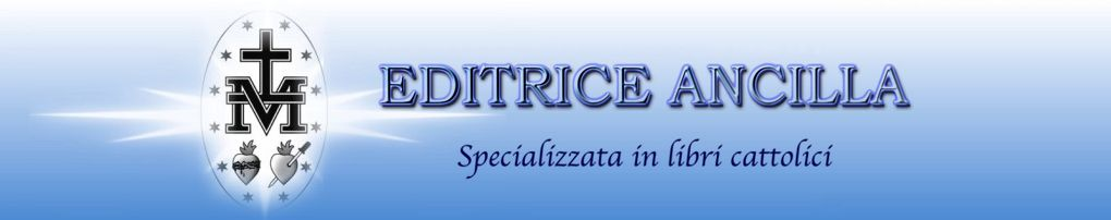 Editrice Ancilla specializzata in libri cattolici
