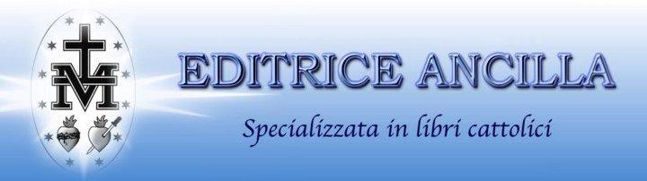 Editrice Ancilla specializzata in libri cattolici